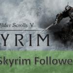 Best Skyrim Followers List (*Updated*)