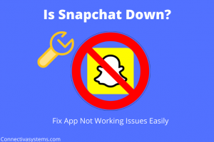 Snapchat Down App Not Working Fix